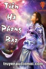 Tiên Hà Phong Bạo Audio