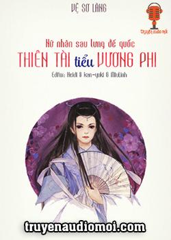 Nữ Nhân Sau Lưng Đế Quốc Thiên Tài Tiểu Vương Phi